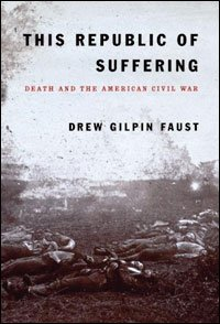 This Republic of Suffering, by Drew Gilpin Faust.