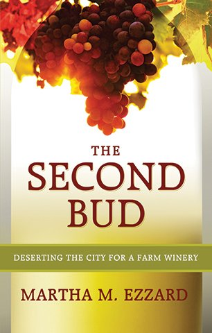 The Second Bud: Deserting the City for a Farm Winery,""
