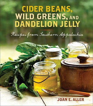 Good Southern Food: Cider Beans, Wild Greens, and Dandelion Jelly