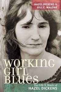 Working Girl Blues: The Life & Music of Hazel Dickens